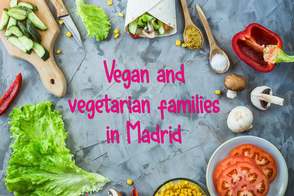 Vegan and vegetarian families in Madrid